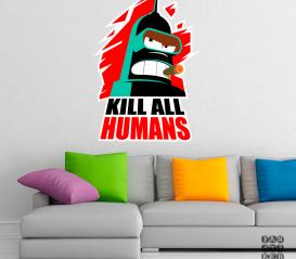 """Наклейка на стену Бендер Родригес """"Убить всех человеков"""" Bender """"Kill all Humans"""""""