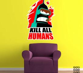 """Интерьерная наклейка Бендер Родригес """"Убить всех человеков"""" Bender """"Kill all Humans"""""""