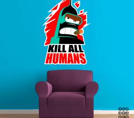"""Оформление стен наклейкой Бендер Родригес """"Убить всех человеков"""" Bender """"Kill all Humans"""""""